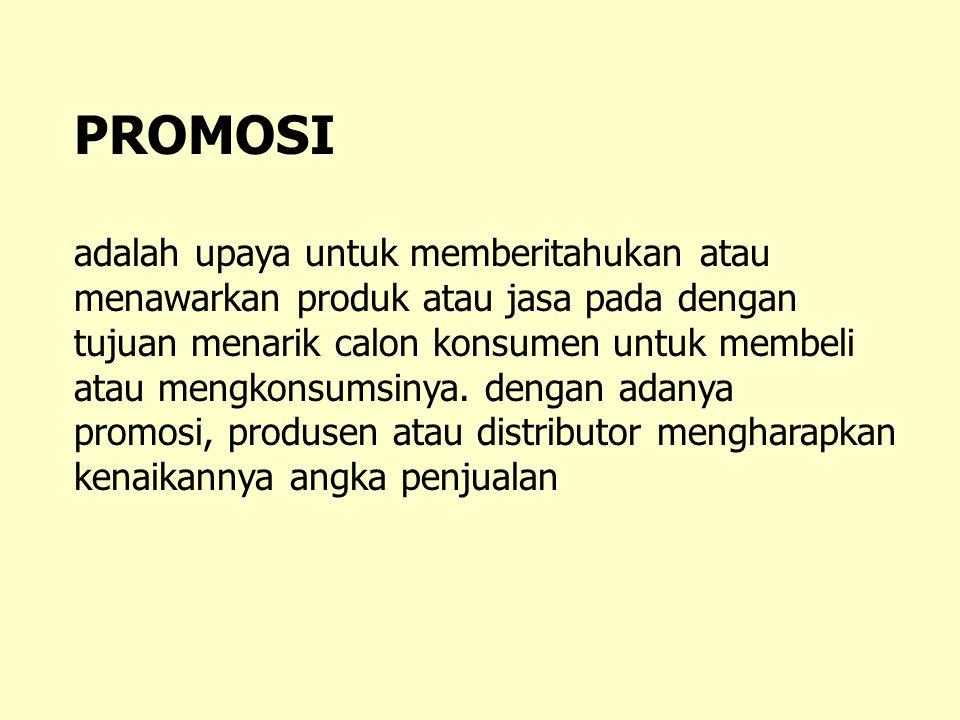 PROMOSI adalah upaya untuk memberitahukan atau menawarkan produk atau jasa pada dengan tujuan menarik calon konsumen untuk membeli atau mengkonsumsiny