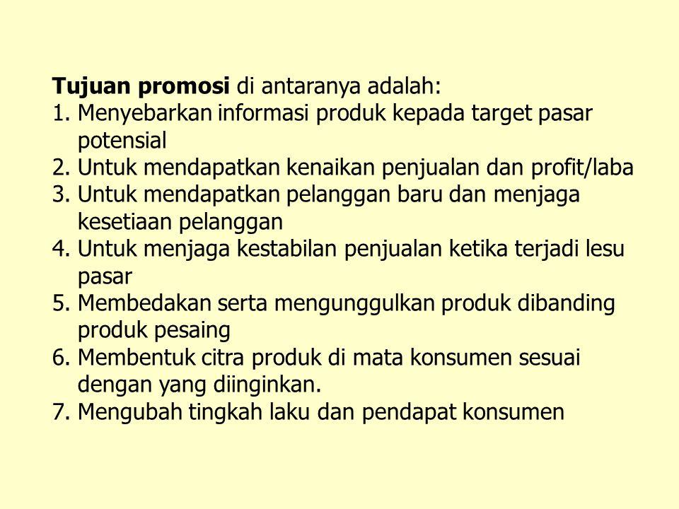 Tujuan promosi di antaranya adalah: 1.Menyebarkan informasi produk kepada target pasar potensial 2.Untuk mendapatkan kenaikan penjualan dan profit/lab