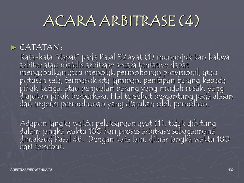 """ARBITRASE/BRW/FHUA/08132 ACARA ARBITRASE (4) ► CATATAN : Kata-kata """"dapat"""" pada Pasal 32 ayat (1) menunjuk kan bahwa arbiter atau majelis arbitrase se"""