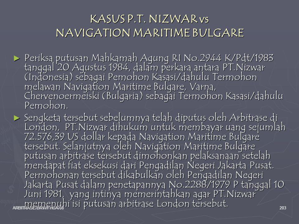 ARBITRASE/BRW/FHUA/08203 KASUS P.T. NIZWAR vs NAVIGATION MARITIME BULGARE ► Periksa putusan Mahkamah Agung RI No.2944 K/Pdt/1983 tanggal 20 Agustus 19