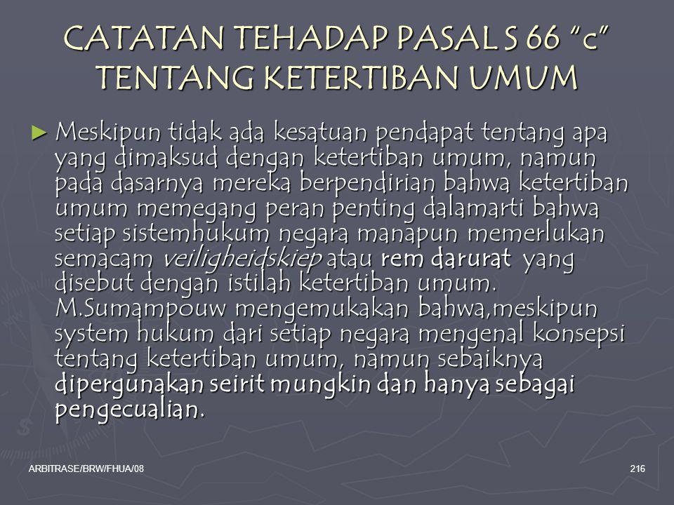 """ARBITRASE/BRW/FHUA/08216 CATATAN TEHADAP PASAL S 66 """"c"""" TENTANG KETERTIBAN UMUM ► Meskipun tidak ada kesatuan pendapat tentang apa yang dimaksud denga"""