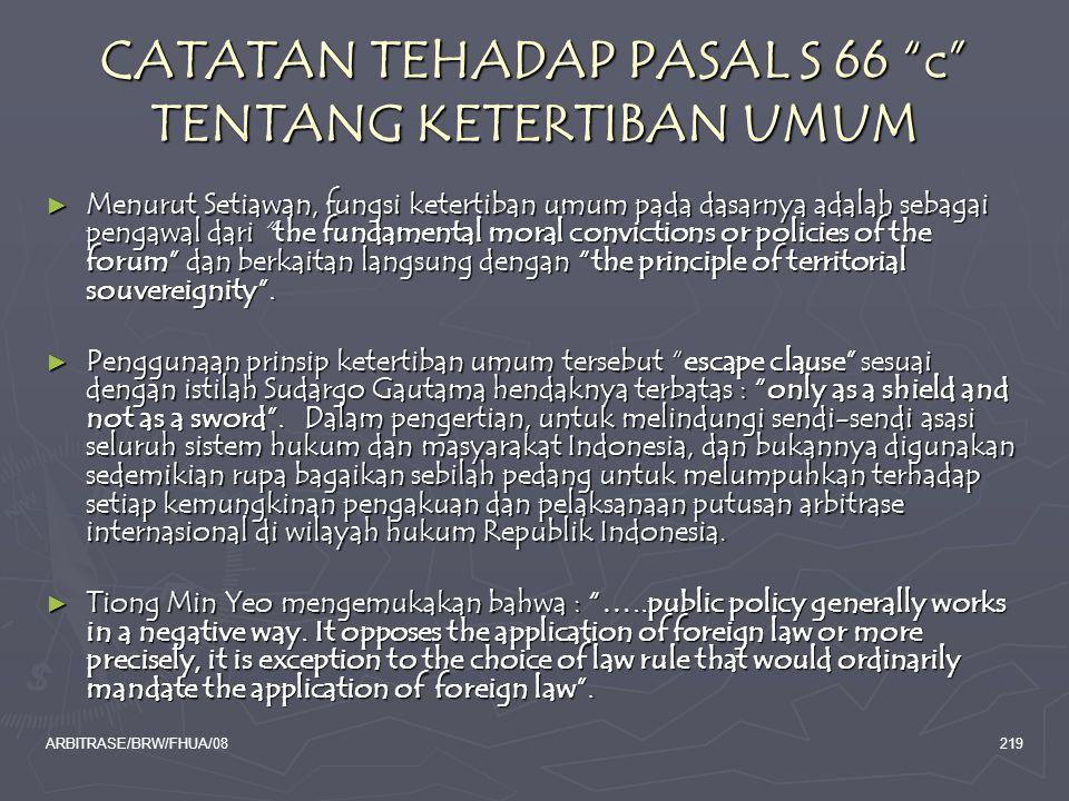 """ARBITRASE/BRW/FHUA/08219 CATATAN TEHADAP PASAL S 66 """"c"""" TENTANG KETERTIBAN UMUM ► Menurut Setiawan, fungsi ketertiban umum pada dasarnya adalah sebaga"""