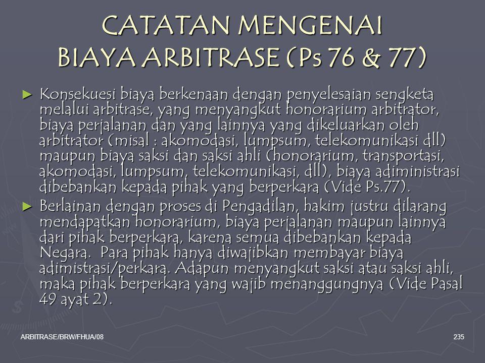 ARBITRASE/BRW/FHUA/08235 CATATAN MENGENAI BIAYA ARBITRASE (Ps 76 & 77) ► Konsekuesi biaya berkenaan dengan penyelesaian sengketa melalui arbitrase, ya