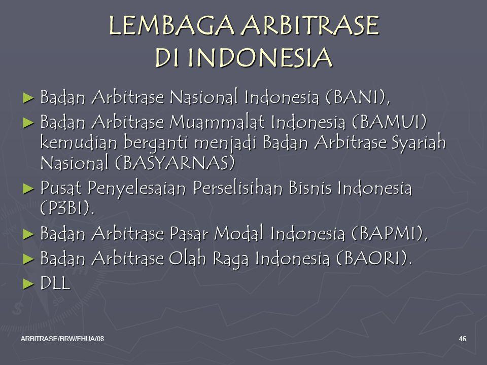 ARBITRASE/BRW/FHUA/0846 LEMBAGA ARBITRASE DI INDONESIA ► Badan Arbitrase Nasional Indonesia (BANI), ► Badan Arbitrase Muammalat Indonesia (BAMUI) kemu
