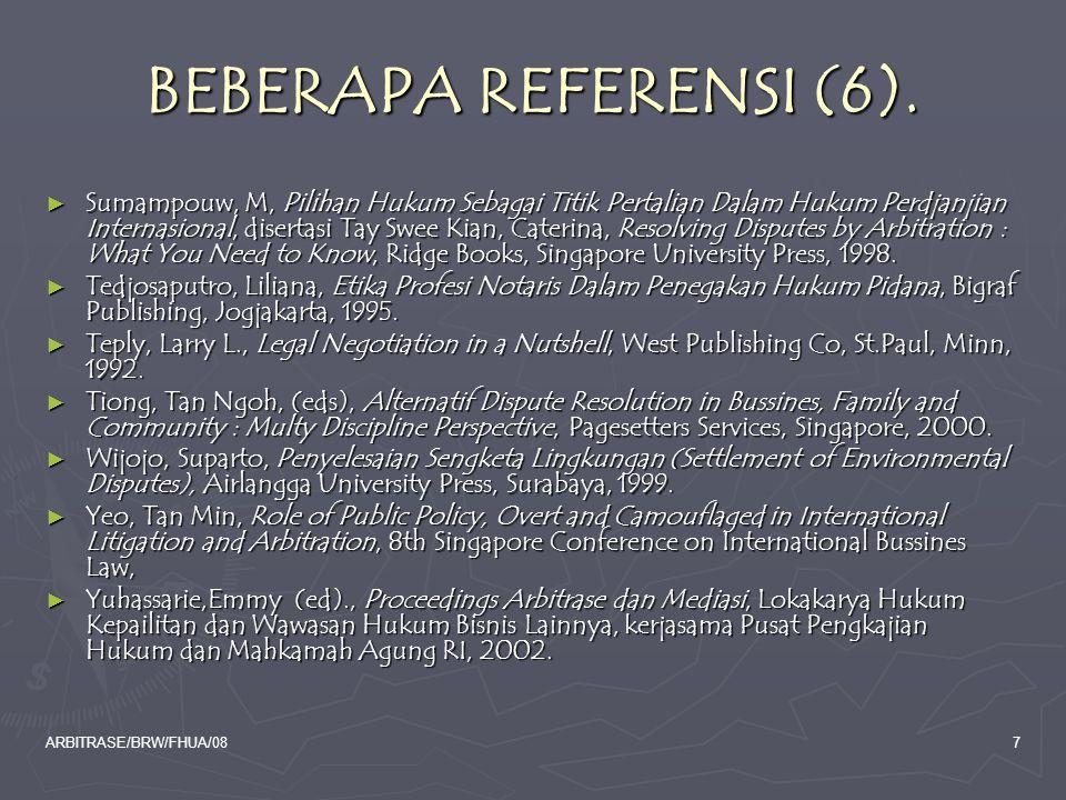 ARBITRASE/BRW/FHUA/087 BEBERAPA REFERENSI (6). ► Sumampouw, M, Pilihan Hukum Sebagai Titik Pertalian Dalam Hukum Perdjanjian Internasional, disertasi