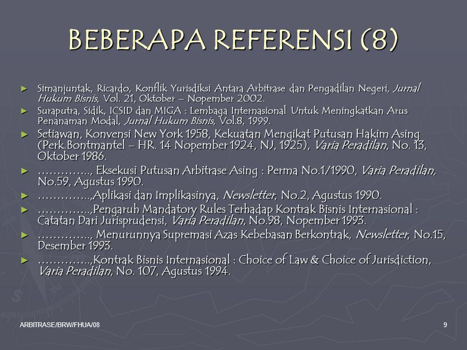 ARBITRASE/BRW/FHUA/089 BEBERAPA REFERENSI (8) ► Simanjuntak, Ricardo, Konflik Yurisdiksi Antara Arbitrase dan Pengadilan Negeri, Jurnal Hukum Bisnis,