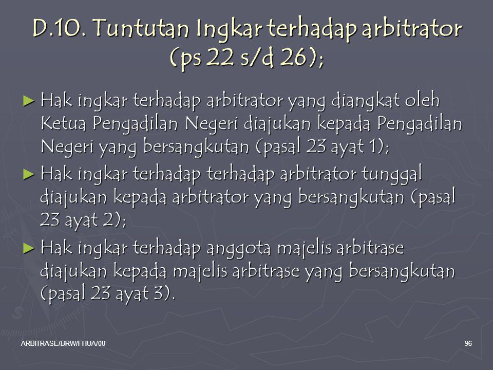 ARBITRASE/BRW/FHUA/0896 D.10. Tuntutan Ingkar terhadap arbitrator (ps 22 s/d 26); ► Hak ingkar terhadap arbitrator yang diangkat oleh Ketua Pengadilan