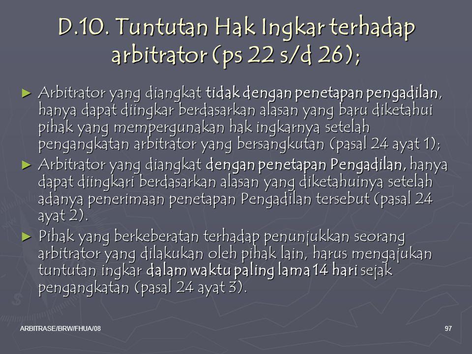 ARBITRASE/BRW/FHUA/0897 D.10. Tuntutan Hak Ingkar terhadap arbitrator (ps 22 s/d 26); ► Arbitrator yang diangkat tidak dengan penetapan pengadilan, ha