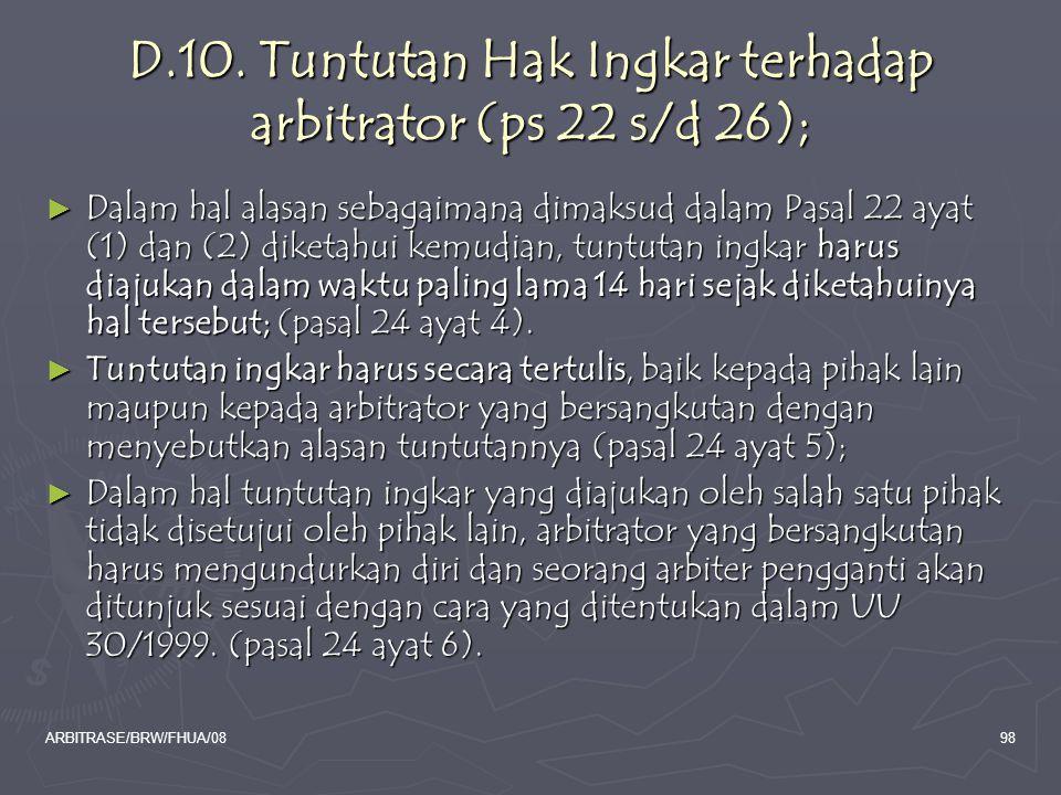ARBITRASE/BRW/FHUA/0898 D.10. Tuntutan Hak Ingkar terhadap arbitrator (ps 22 s/d 26); ► Dalam hal alasan sebagaimana dimaksud dalam Pasal 22 ayat (1)