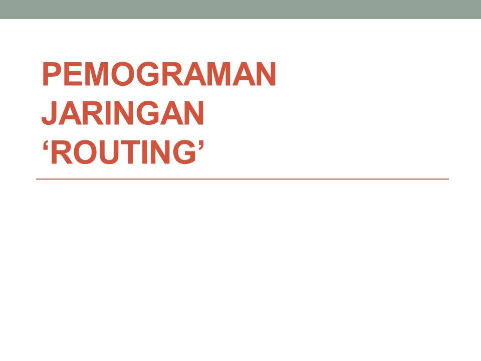 PEMOGRAMAN JARINGAN 'ROUTING'