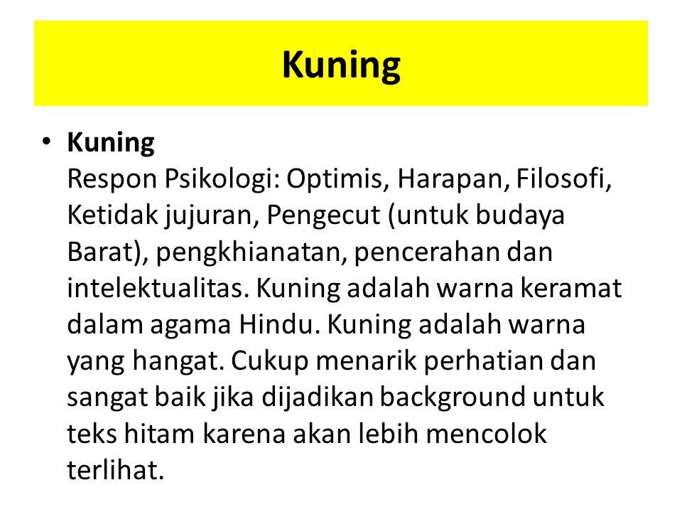 Kuning Kuning Respon Psikologi: Optimis, Harapan, Filosofi, Ketidak jujuran, Pengecut (untuk budaya Barat), pengkhianatan, pencerahan dan intelektuali