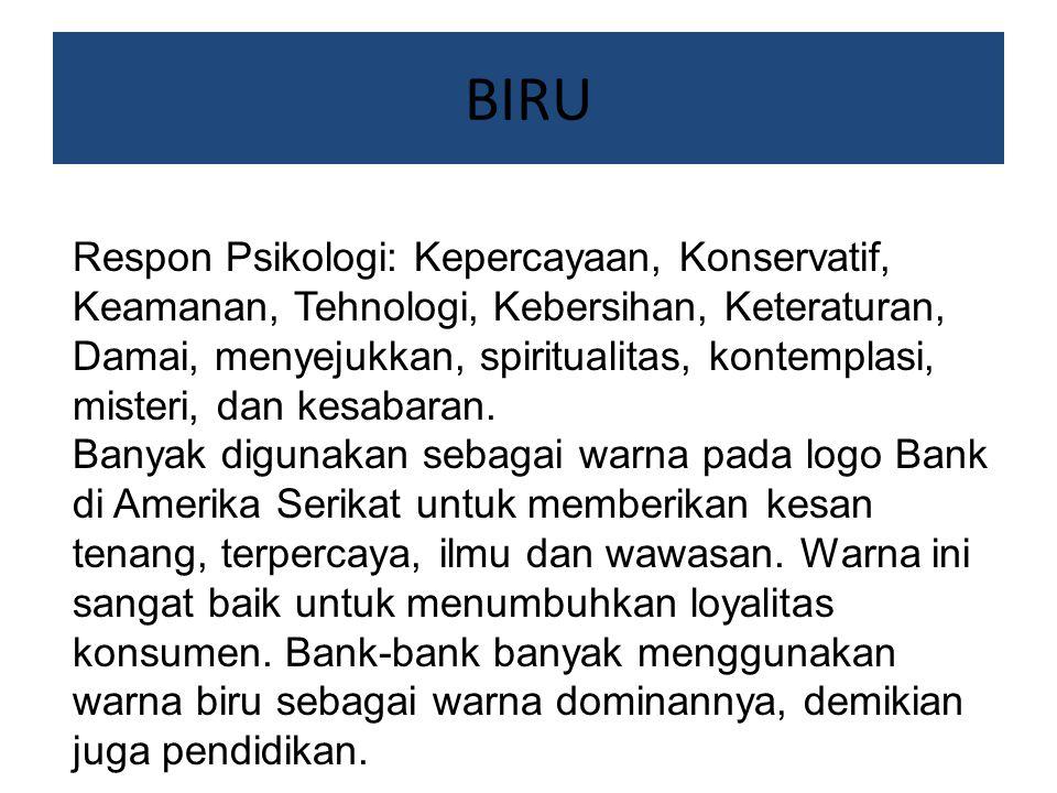 BIRU Respon Psikologi: Kepercayaan, Konservatif, Keamanan, Tehnologi, Kebersihan, Keteraturan, Damai, menyejukkan, spiritualitas, kontemplasi, misteri