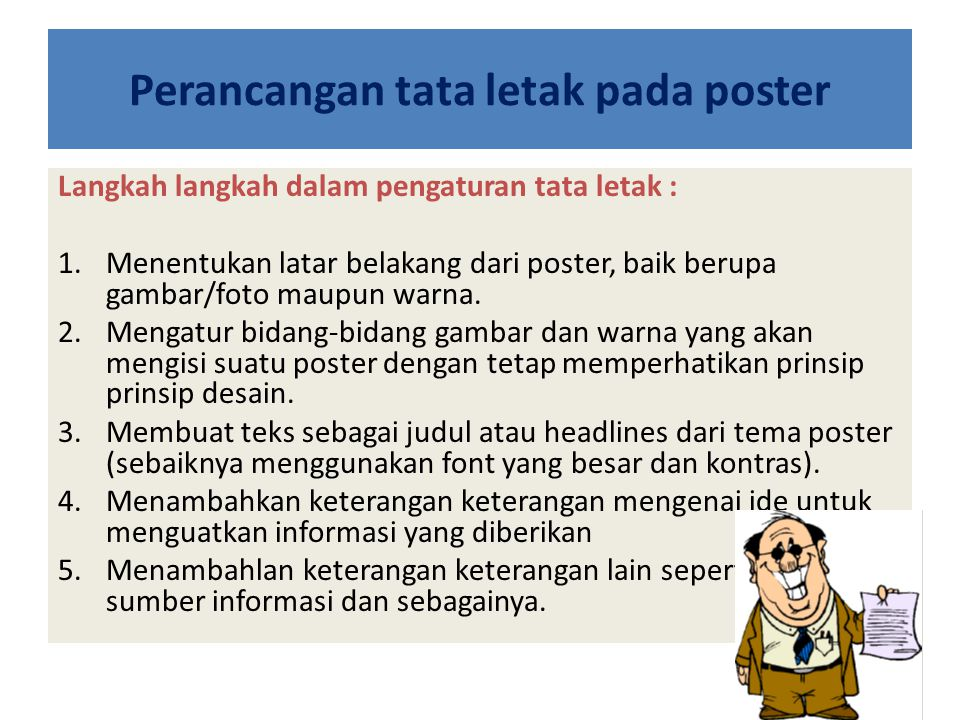 Perancangan tata letak pada poster Langkah langkah dalam pengaturan tata letak : 1.Menentukan latar belakang dari poster, baik berupa gambar/foto maup