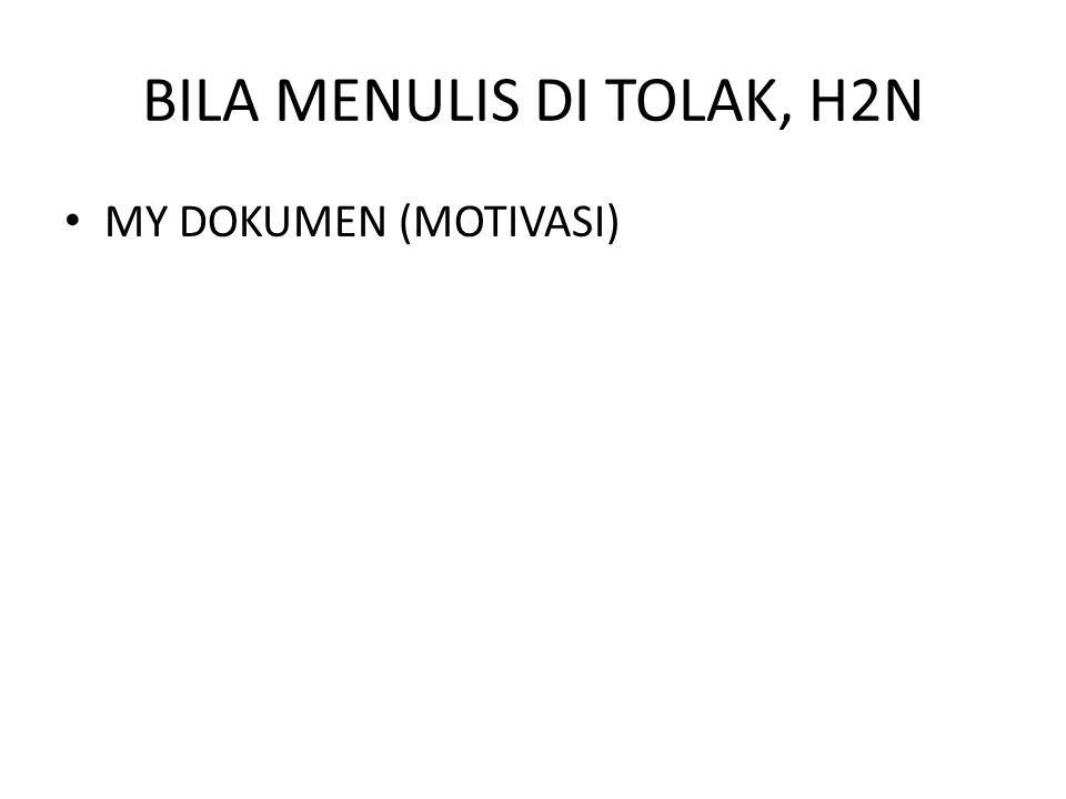 BILA MENULIS DI TOLAK, H2N MY DOKUMEN (MOTIVASI)