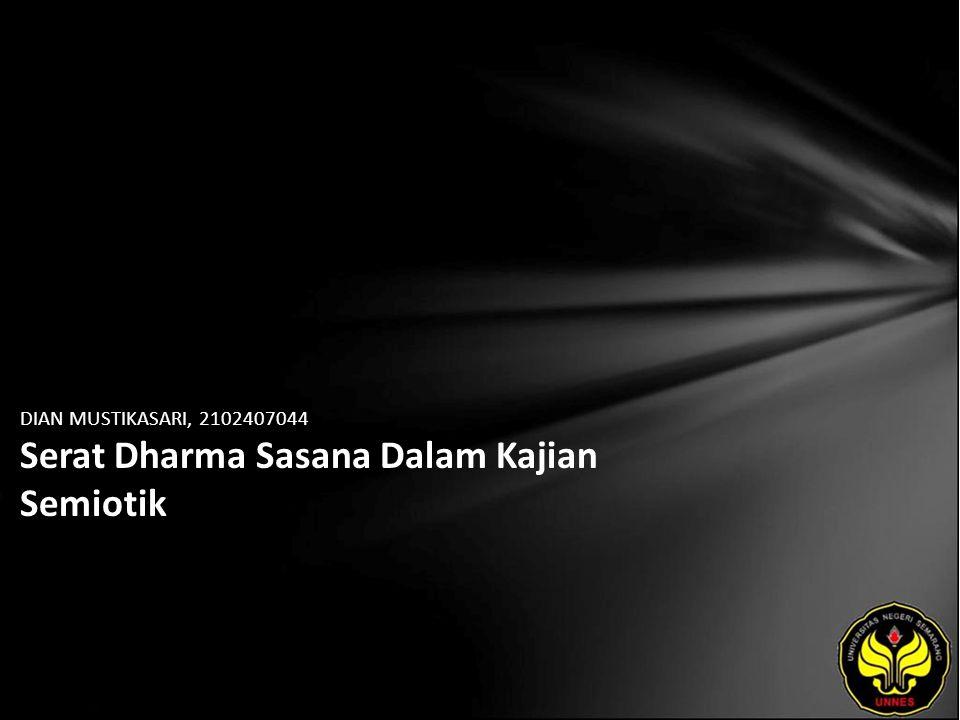 DIAN MUSTIKASARI, 2102407044 Serat Dharma Sasana Dalam Kajian Semiotik