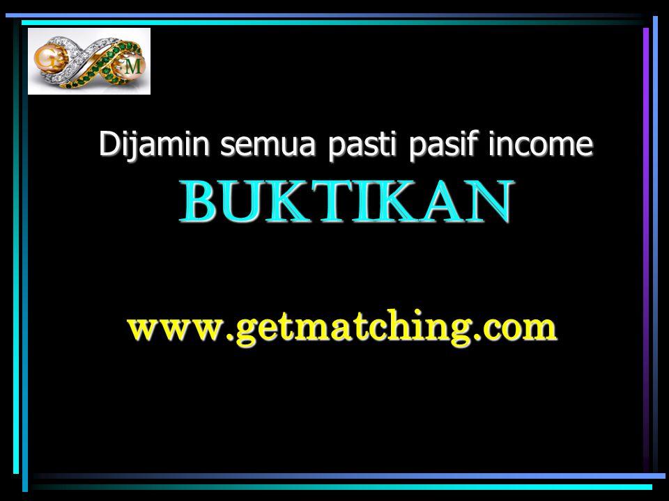 www.getmatching.com Dijamin semua pasti pasif income Buktikan