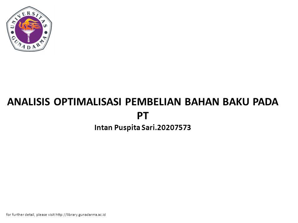 Abstrak ABSTRAKSI Intan Puspita Sari.20207573 ANALISIS OPTIMALISASI PEMBELIAN BAHAN BAKU PADA PT TOKAI DHARMA INDONESIA PI.