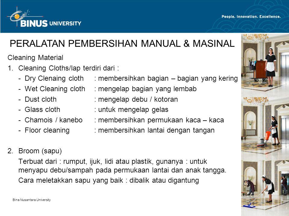 Cleaning Material 1.Cleaning Cloths/lap terdiri dari : - Dry Clenaing cloth : membersihkan bagian – bagian yang kering - Wet Cleaning cloth: mengelap