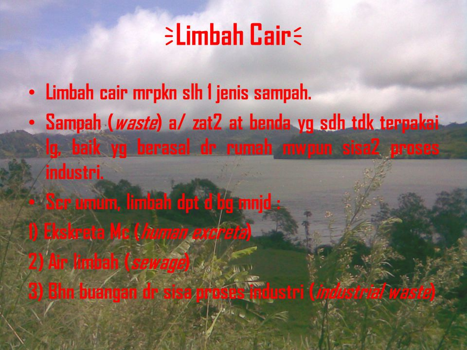 LIMBAH CAIR KELOMPOK 7 : Faradilla Miftah Suranata 0901069 Irma Hasan 0901041 Fadlun Wakid 0801093