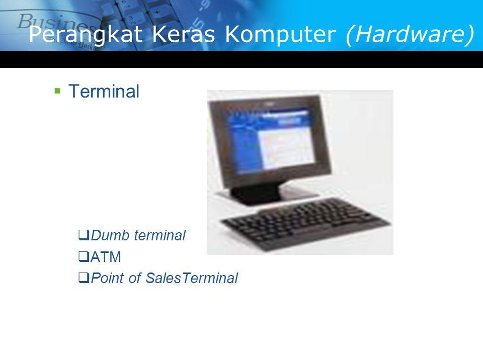  Terminal  Dumb terminal  ATM  Point of SalesTerminal Perangkat Keras Komputer (Hardware)