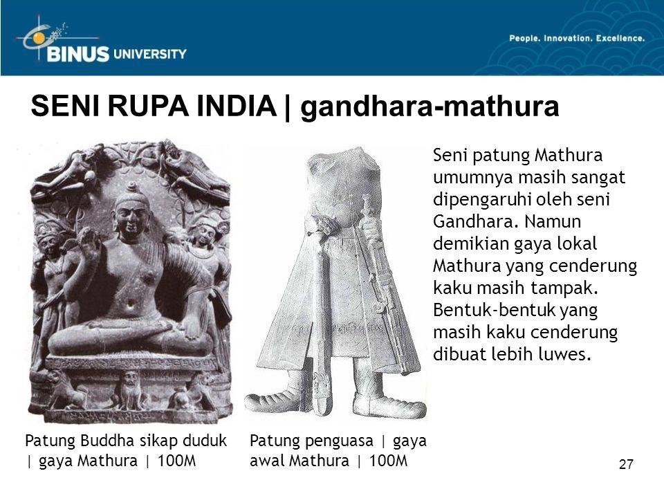 27 SENI RUPA INDIA   gandhara-mathura Patung Buddha sikap duduk   gaya Mathura   100M Seni patung Mathura umumnya masih sangat dipengaruhi oleh seni G