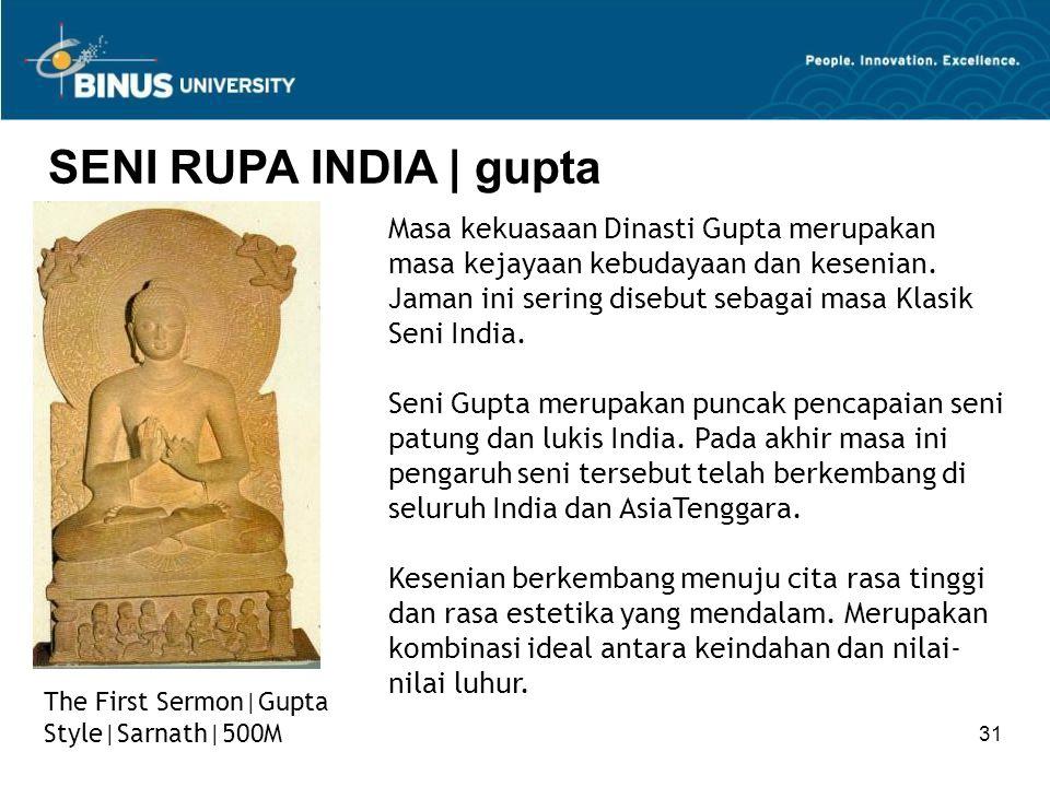 31 SENI RUPA INDIA   gupta The First Sermon Gupta Style Sarnath 500M Masa kekuasaan Dinasti Gupta merupakan masa kejayaan kebudayaan dan kesenian. Jam