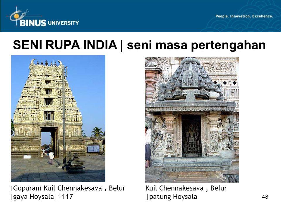 48 SENI RUPA INDIA   seni masa pertengahan  Gopuram Kuil Chennakesava, Belur  gaya Hoysala 1117 Kuil Chennakesava, Belur  patung Hoysala