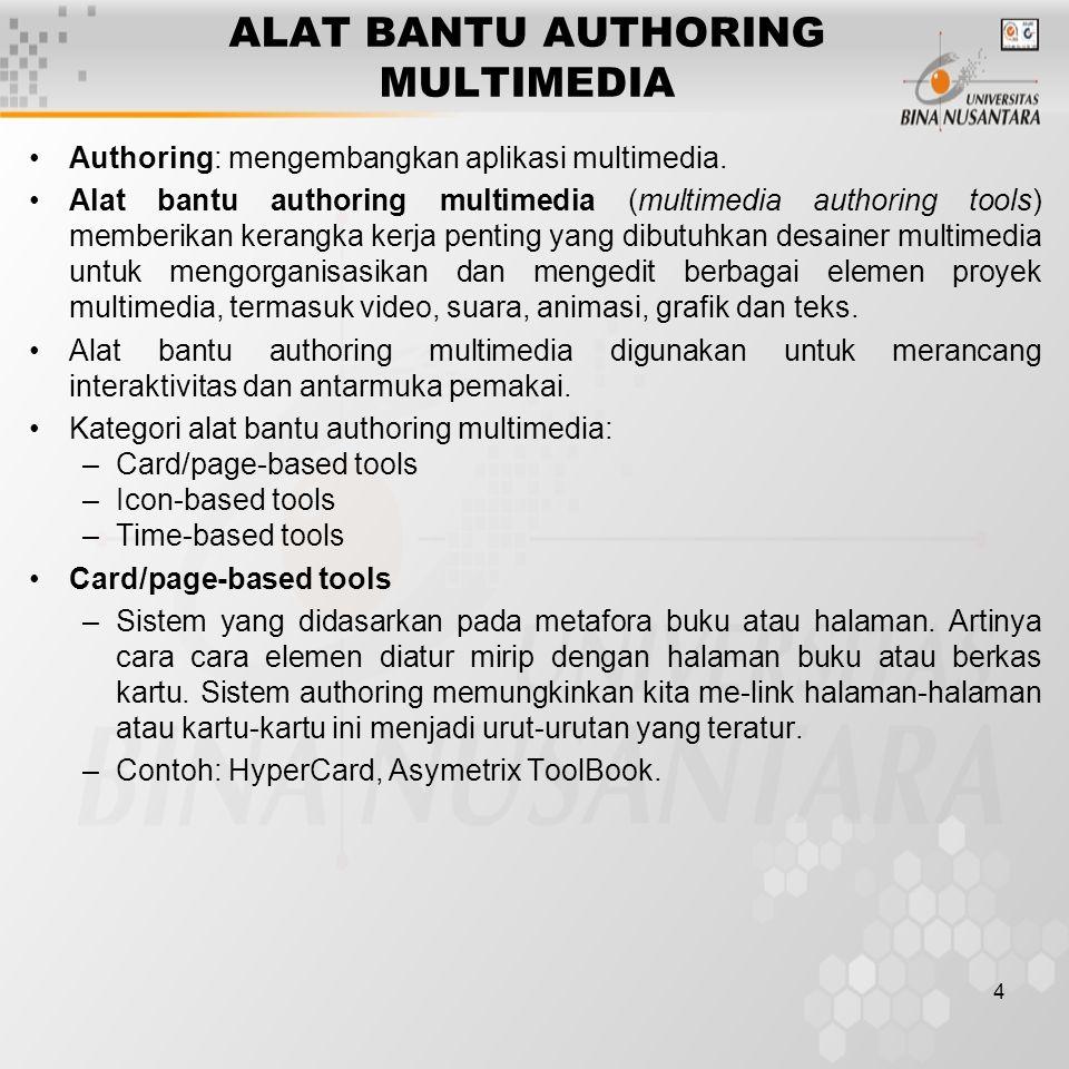 5 Kategori Alat Bantu Authoring Multimedia Icon-based tools –Menggunakan konsep bagan alir (flowchart) untuk memetakan bagaimana elemen multimedia terhubung bersama dan bagaimana karakteristik tiap-tiap elemen.