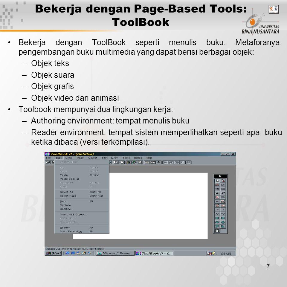 7 Bekerja dengan Page-Based Tools: ToolBook Bekerja dengan ToolBook seperti menulis buku.