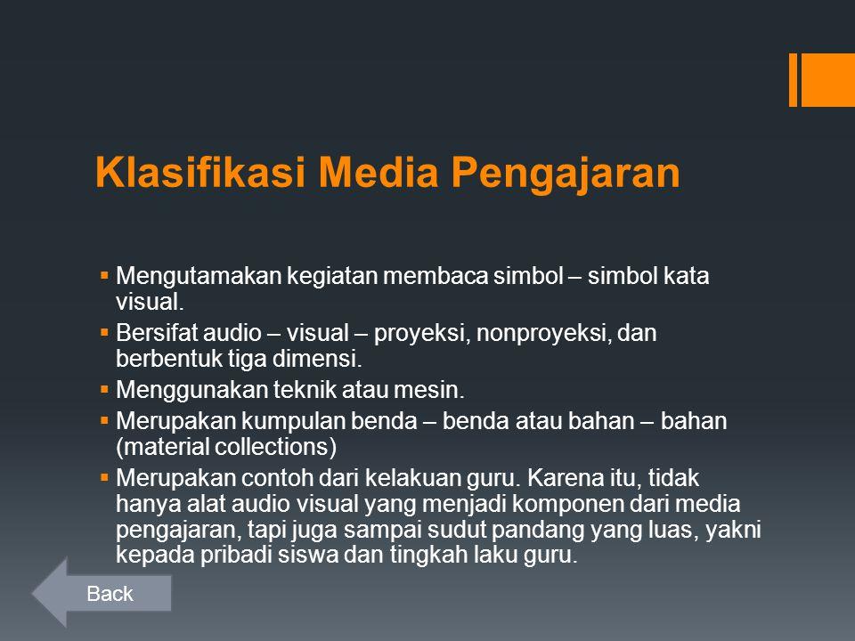 Klasifikasi Media Pengajaran  Mengutamakan kegiatan membaca simbol – simbol kata visual.