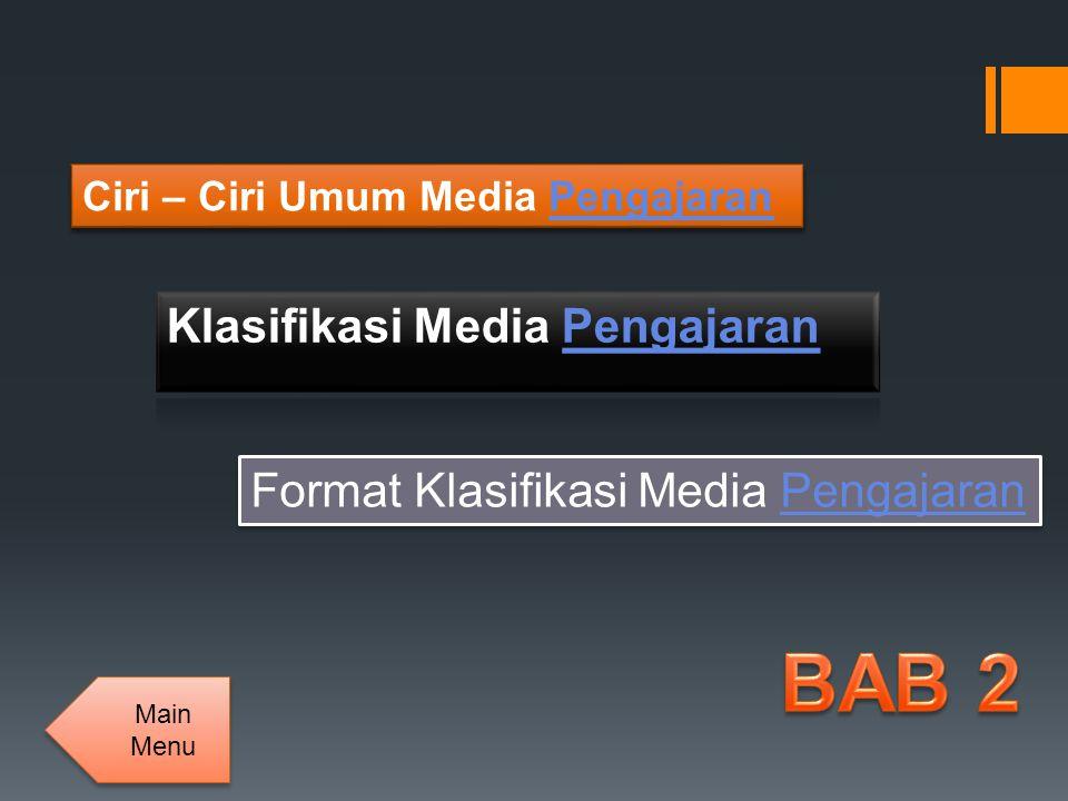 Ciri – Ciri Umum Media PengajaranPengajaran Format Klasifikasi Media PengajaranPengajaran Format Klasifikasi Media PengajaranPengajaran Main Menu Main Menu