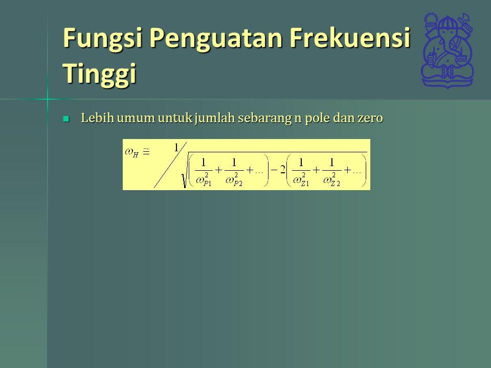 Contoh 9.5 Tentukan frekuensi 3dB untuk fungsi respons frekuensi penguat berikut Tentukan frekuensi 3dB untuk fungsi respons frekuensi penguat berikut Jawab frekuensi eksaknya Jawab frekuensi eksaknya