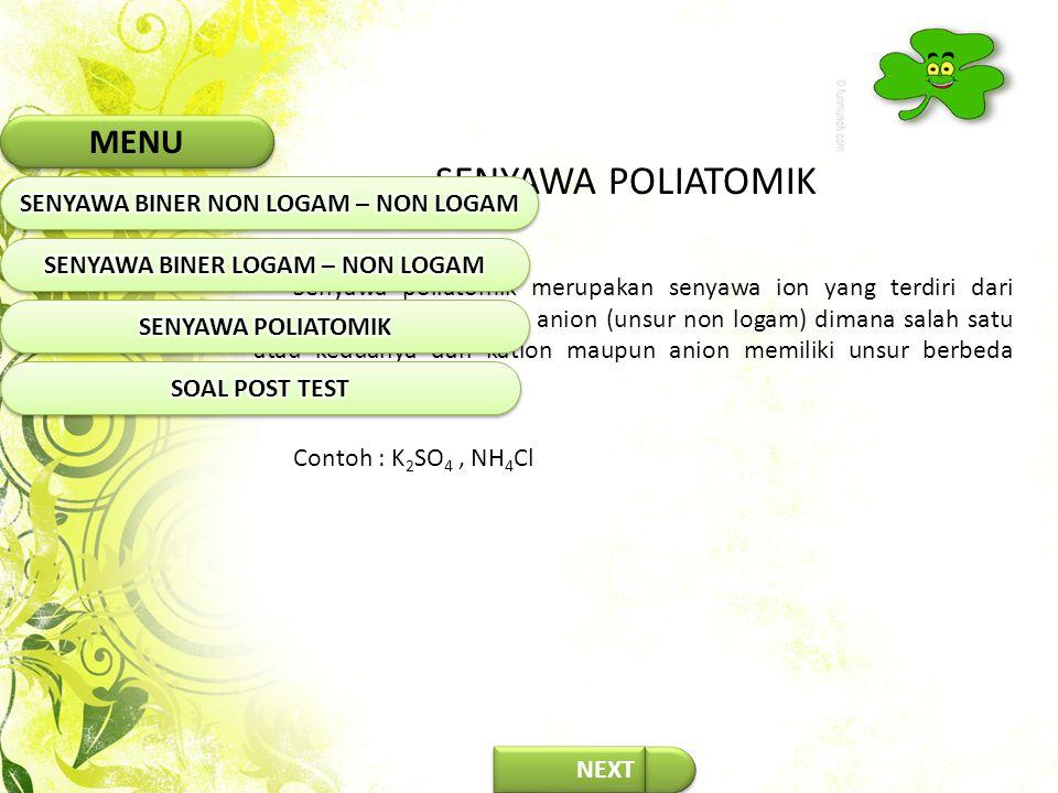 NEXT Aturan penulisan rumus kimia senyawa poliatomik adalah sebagai berikut.