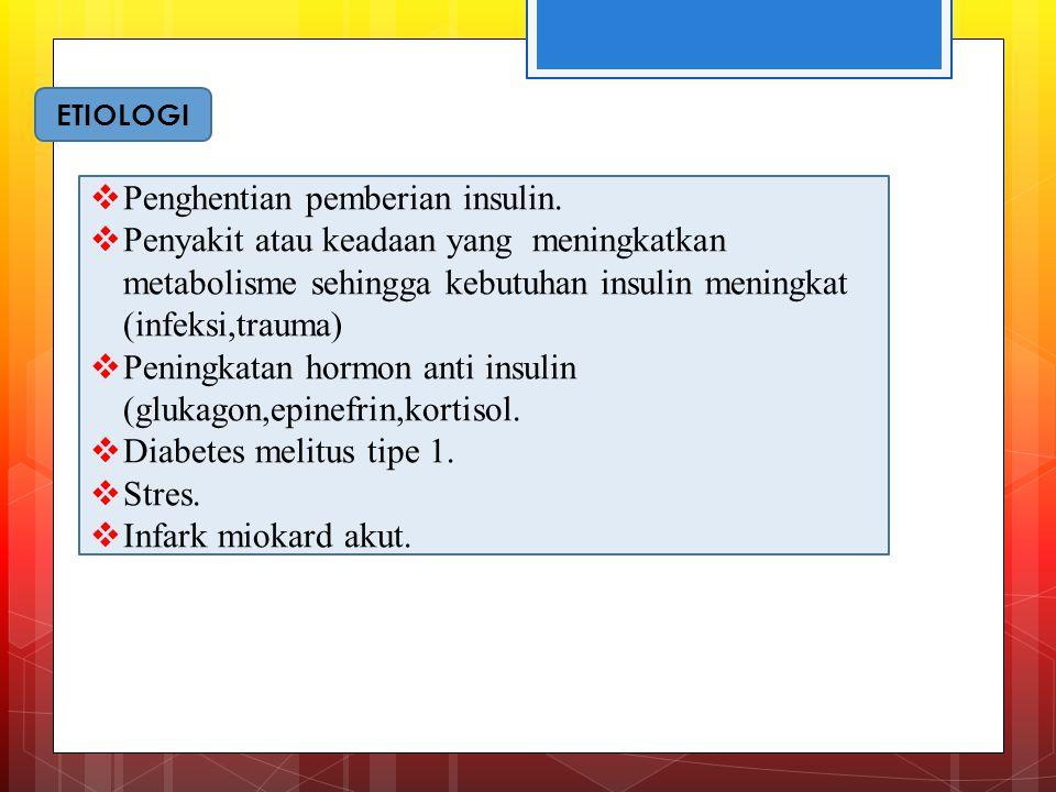  Hiperglikemia MANIFESTASI KLINIS Hiperglikemi pada ketoasidosis akan menimbulkan :  Poliuri dan polidpsi.