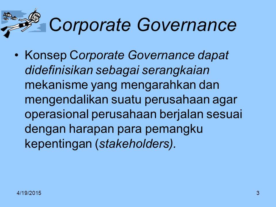 Corporate Governance Konsep Corporate Governance dapat didefinisikan sebagai serangkaian mekanisme yang mengarahkan dan mengendalikan suatu perusahaan