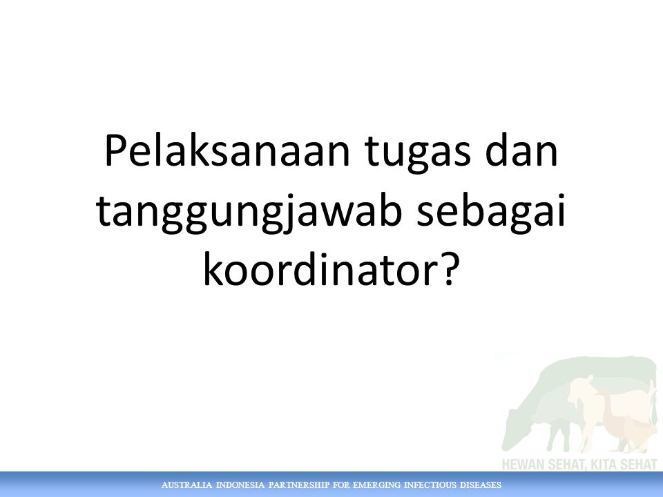AUSTRALIA INDONESIA PARTNERSHIP FOR EMERGING INFECTIOUS DISEASES Tanggapan stakeholder di kabupaten mengenai iSIKHNAS?