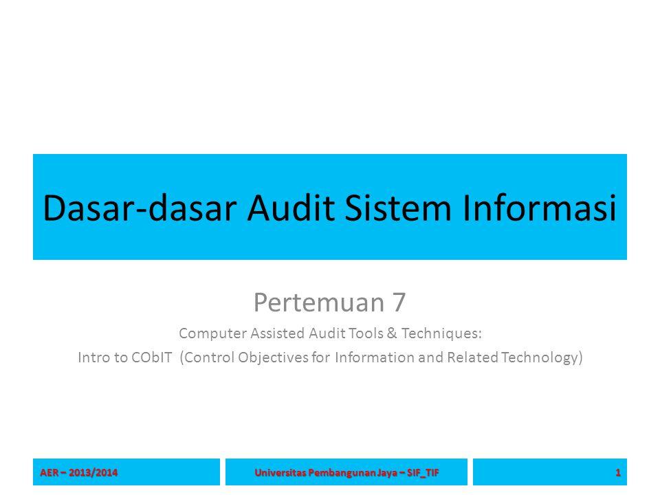 Tujuan Pertemuan Mahasiswa memahami manajemen audit SI AER – 2013/2014 2 Universitas Pembangunan Jaya – SIF_TIF