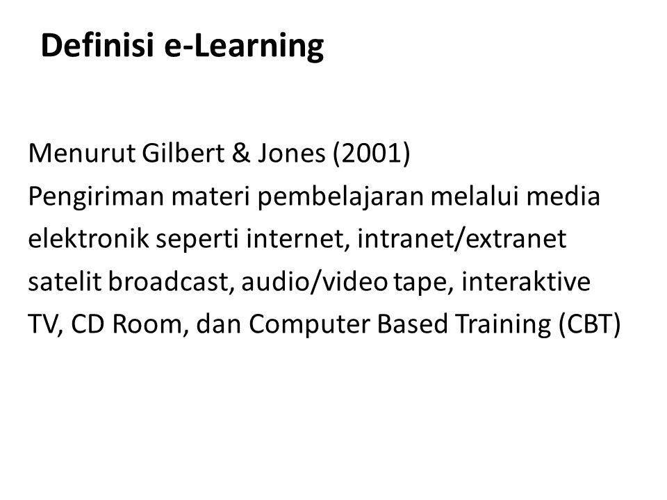 Definisi e-Learning Menurut Gilbert & Jones (2001) Pengiriman materi pembelajaran melalui media elektronik seperti internet, intranet/extranet satelit