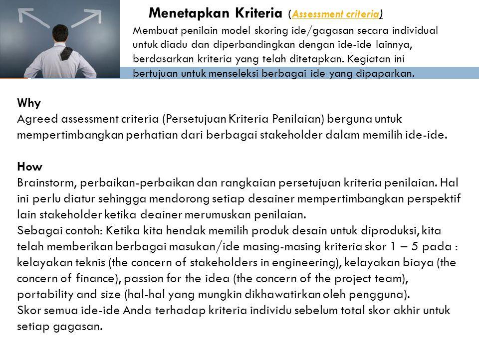 Menetapkan Kriteria (Assessment criteria)Assessment criteria Why Agreed assessment criteria (Persetujuan Kriteria Penilaian) berguna untuk mempertimba