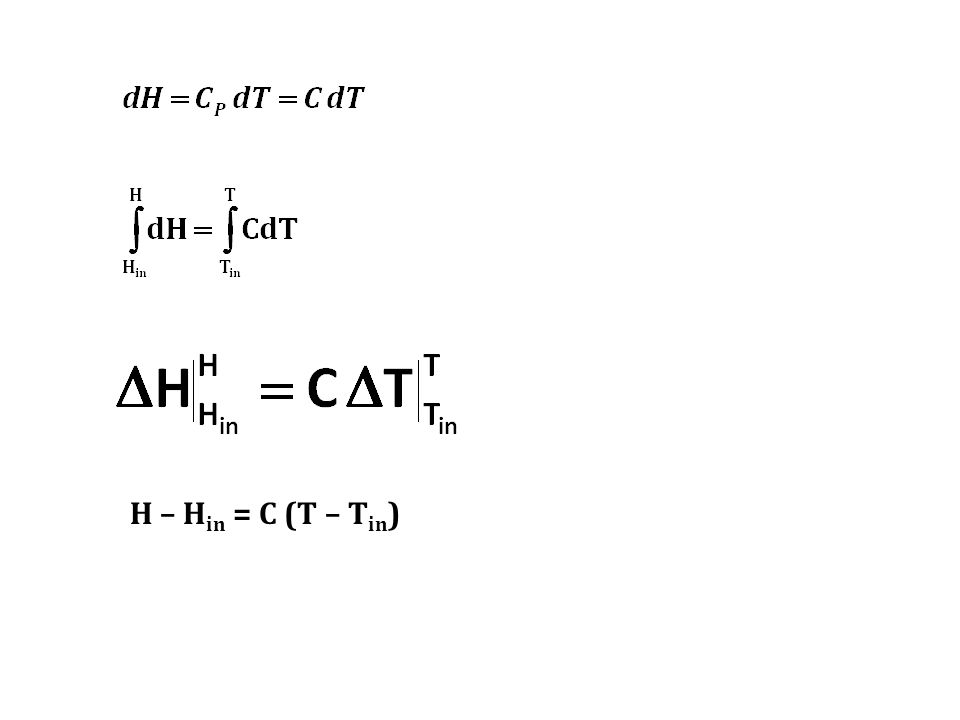 H – H in = C (T – T in )