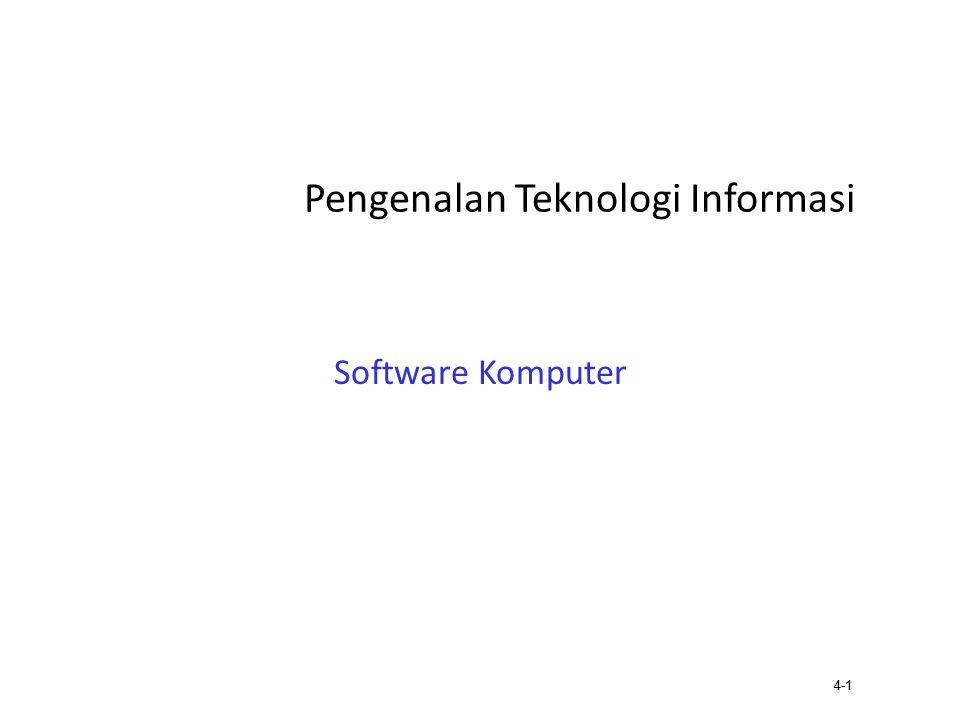 4-2 Chapter Preview Pada bab ini, kita akan mempelajari: – Systems Software – Application Software – Bagaimana software dibuat – Perkembangan software – Software untuk perusahaan