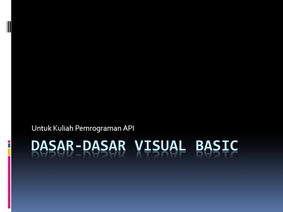 Event Based Programming di VB  Urutan listing program mana yang dieksekusi, diatur berdasarkan event.