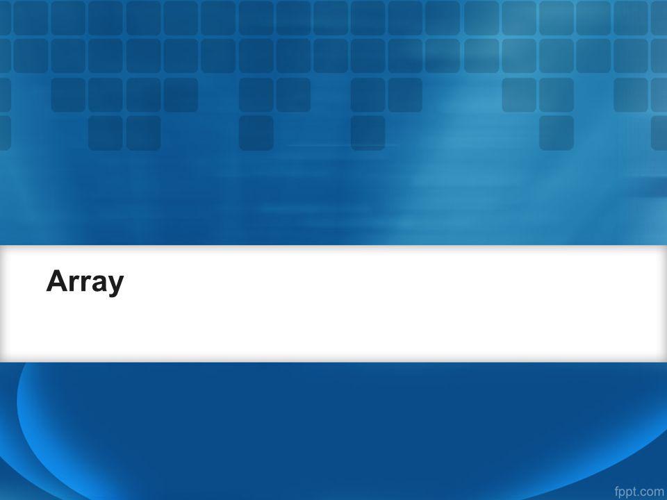 Pengaksesan elemen array CATATAN: –Jika array telah dideklarasikan dan dikonstruksi, nilai yang disimpan dalam setiap anggota array akan diinisialisasi sebagai nol.