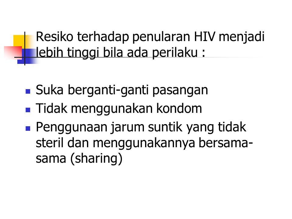 AIDS TIDAK MENULAR LEWAT : Ciuman Pelukan WC Alat makan Nyamuk Tinggal serumah Sentuhan