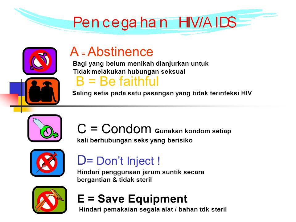 Resiko terhadap penularan HIV menjadi lebih tinggi bila ada perilaku : Suka berganti-ganti pasangan Tidak menggunakan kondom Penggunaan jarum suntik yang tidak steril dan menggunakannya bersama- sama (sharing)