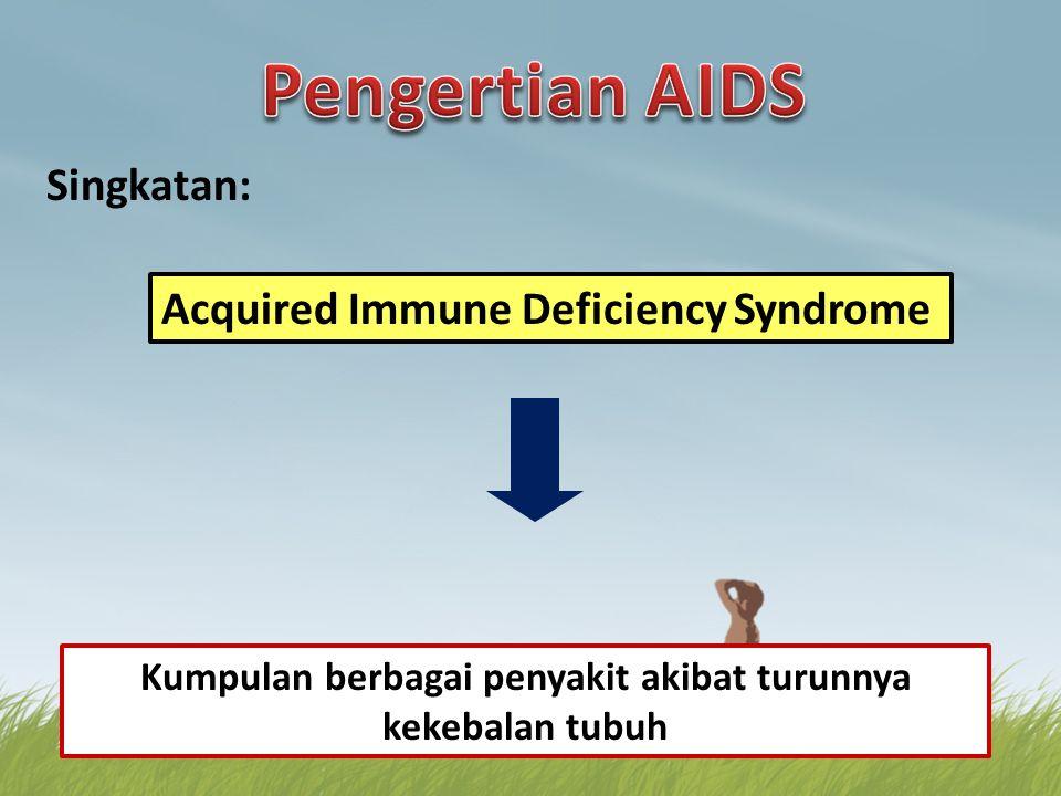HIV adalah virus yang menyebabkan kekebalan tubuh berkurang atau hilang AIDS adalah suatu kumpulan gejala yang disebabkan oleh HIV HIV belum ditemukan obatnya sampai sekarang