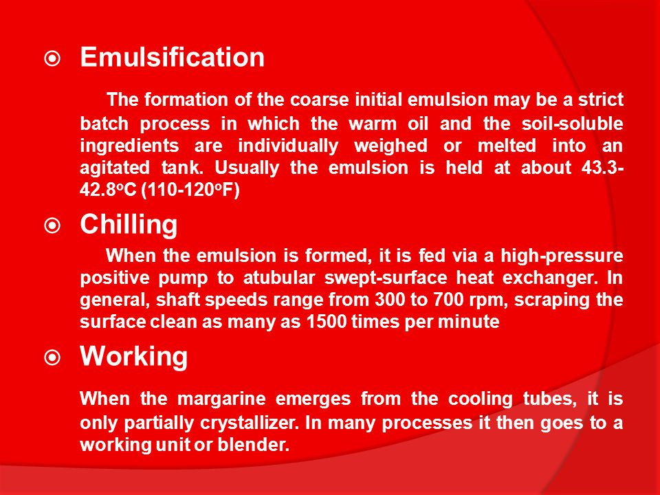  Emulsification The formation of the coarse initial emulsion may be a strict batch process in which the warm oil and the soil-soluble ingredients are