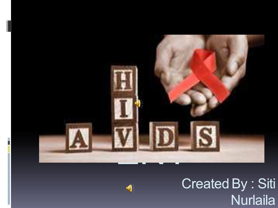 AIDS bisa dibilang sebagai wabah penyakit yang paling mematikan didunia.