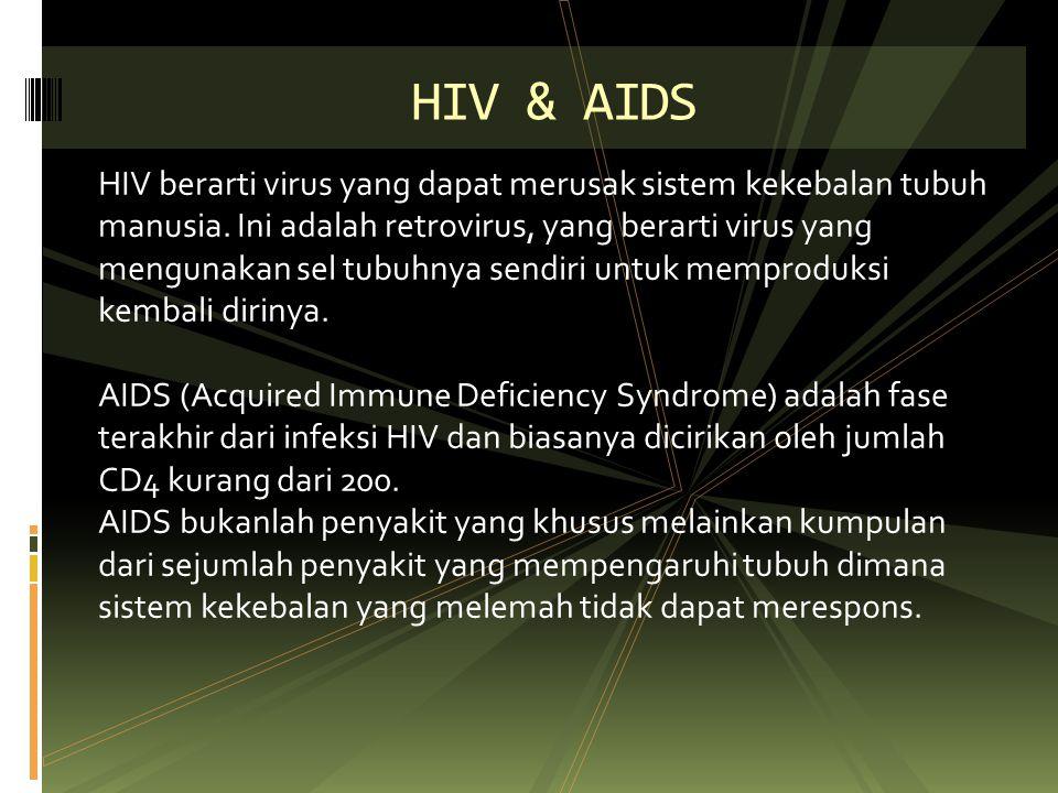 HIV berarti virus yang dapat merusak sistem kekebalan tubuh manusia. Ini adalah retrovirus, yang berarti virus yang mengunakan sel tubuhnya sendiri un
