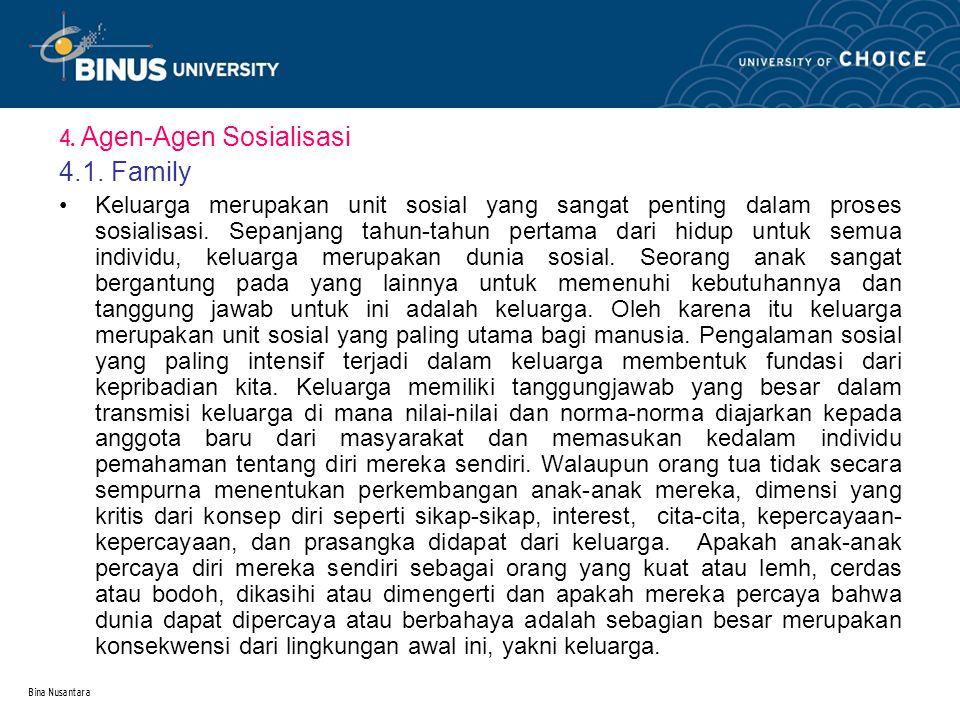 Bina Nusantara 4.Agen-Agen Sosialisasi 4.1.
